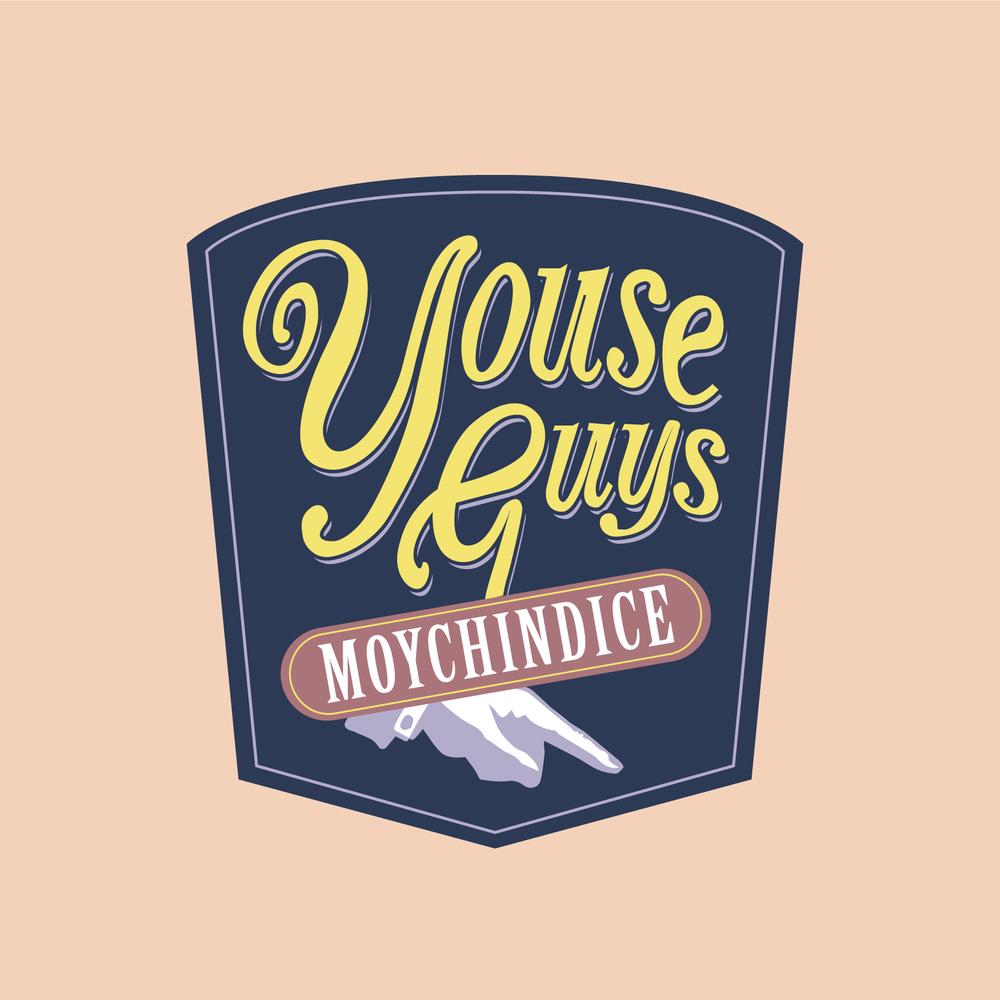 Youse Guys Moychindice