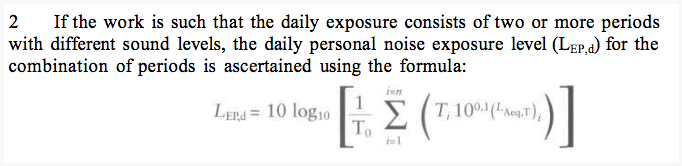This is the kind of thing in the schedule on calculating noise exposures. This is not for the likes of normal people who have things like a life. Let the noise geeks worry about it.