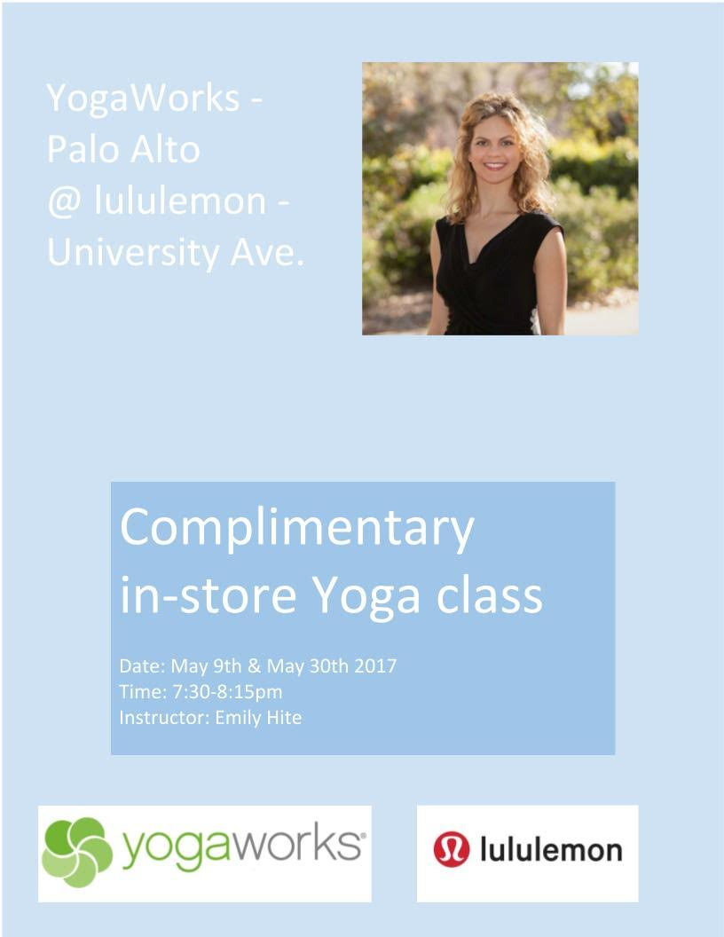 Come by for yoga after work on May 9 and 30 at 7:30 p.m. I'll be teaching free classes at  lululemon athletica , 432 University Ave, Palo Alto CA 94301.