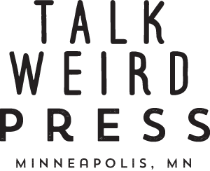 Talk Weird Press