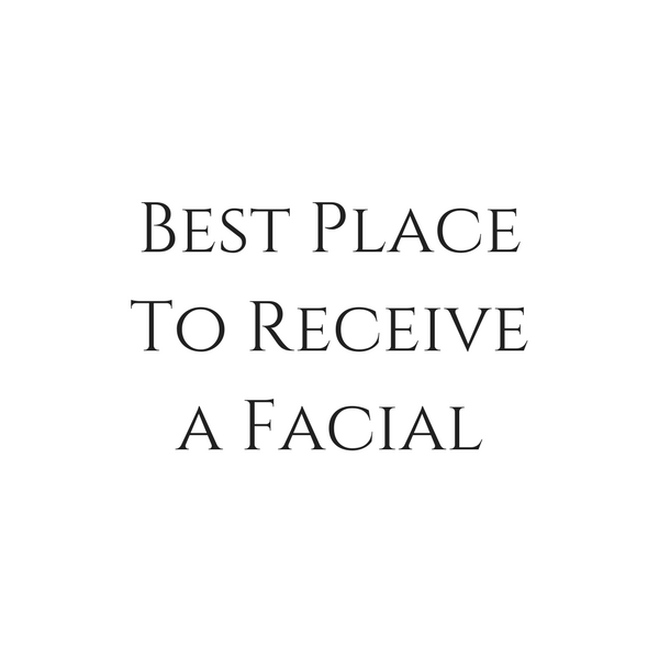 Best Place to Receive a Facial (1).png