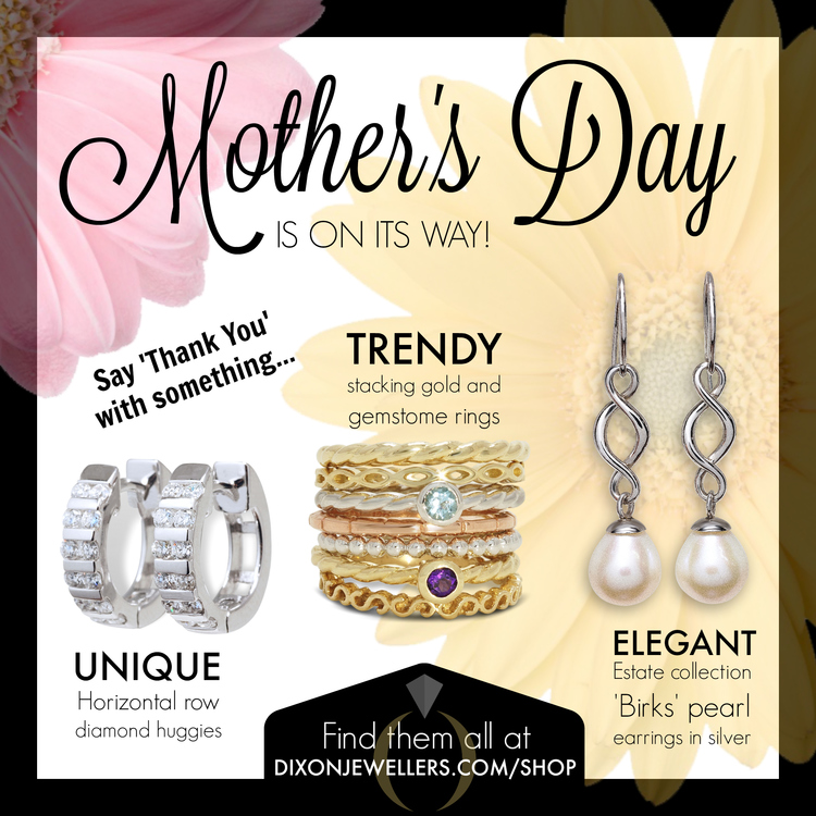 Show Mom A Little Love This Sunday Dixon Jewellers L Ottawa S