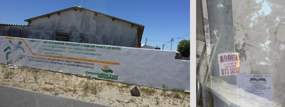 Olika budskap skrivs på väggarna för att informera folk i kåkstaden. Vänster: man kan faktiskt söka kompensation för arbetsskada. Höger: Tel nummer till trygg och billig abort finns skrivet överallt. Bredvid reklam för en college, om man nu har råd till det.