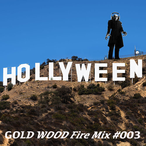 GOLD WOOD Fire Mix #003 %22Hollyween Mash%22.jpg
