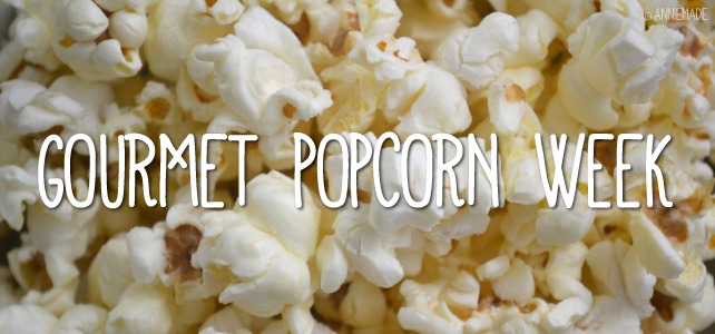 anniemade // Gourmet Popcorn Recipes