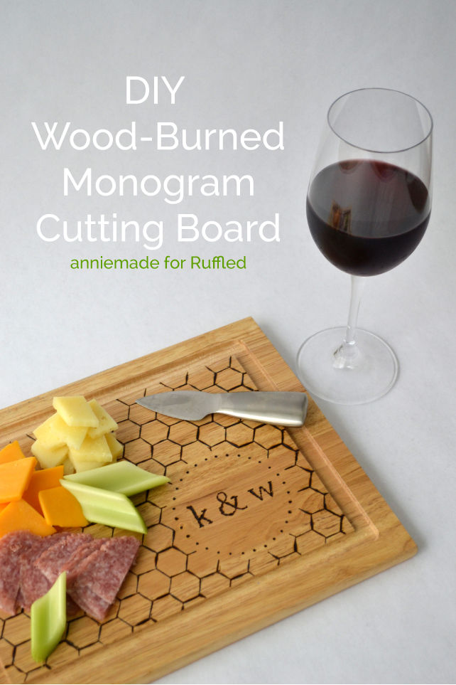anniemade for Ruffled // DIY Wood-Burned Monogram Cutting Board - Step-by-step to make this great personalized and homemade wedding gift
