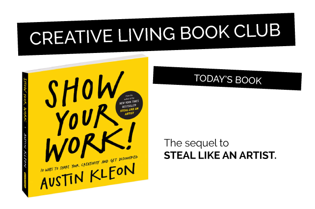 anniemade Creative Living Book Club // Recommendation - Show Your Work by Austin Kleon - a great tome on how to share who you are and what you do without becoming human spam