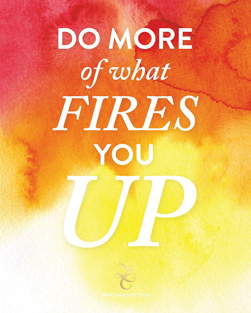 Lara Casey - Do More of What Fires You Up