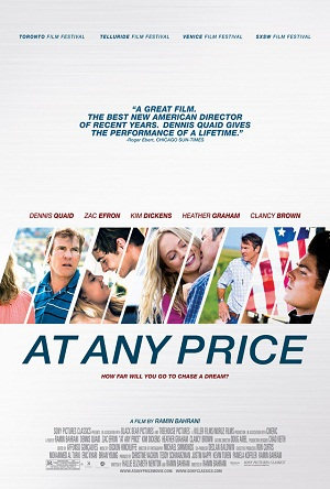 AT ANY PRICE (2012) Dir. Ramin Bahrani