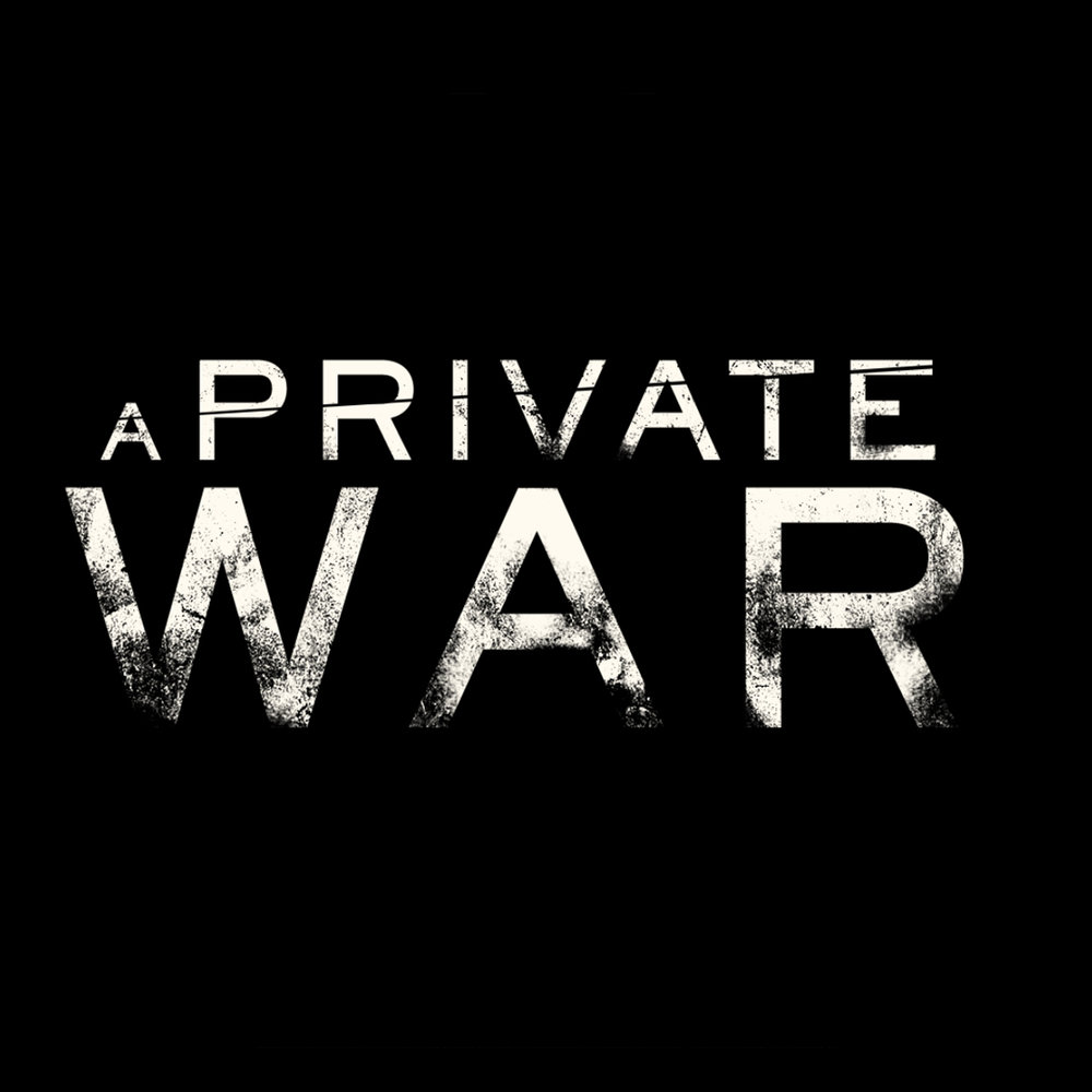 A PRIVATE WAR     Dir. Matthew Heineman
