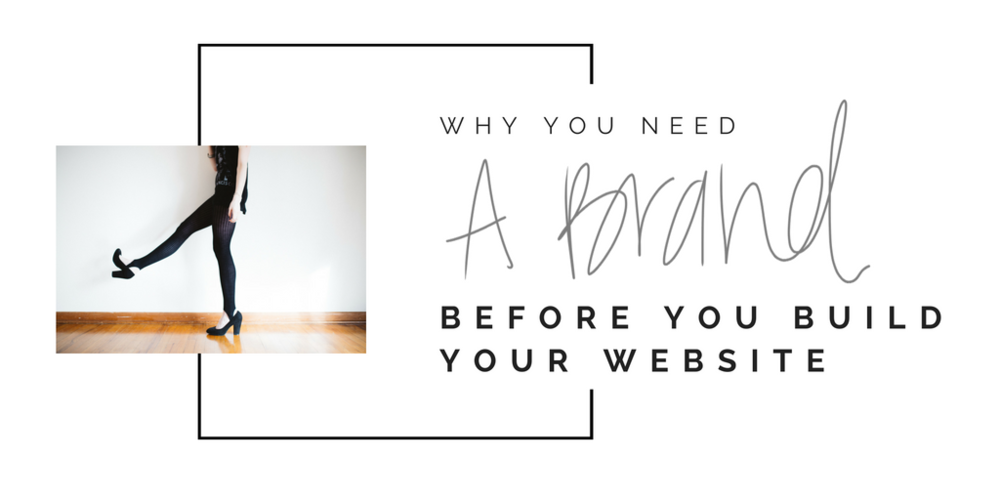 why you NEED to have a brand before you build your website