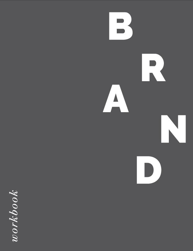 STEP 01: BRAND + VISION CLARIFICATION