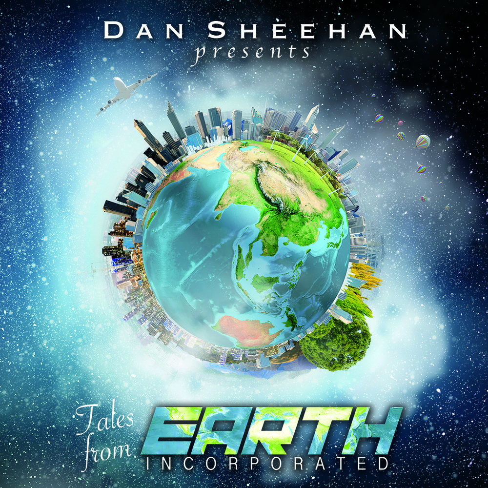 - Tales from Earth Incorporated is the new concept album and live extravaganza about the devastating effects of greed on people around the globe. Written and produced by award-winning songwriter and international performer Dan Sheehan