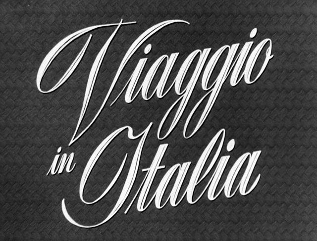 Voyage to Italy  (1954), dir. Roberto Ressellini