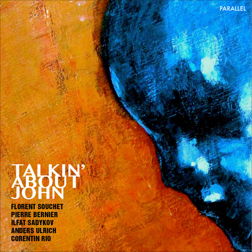 FLORENT SOUCHET  - TALKIN' ABOUT JOHN (2015)