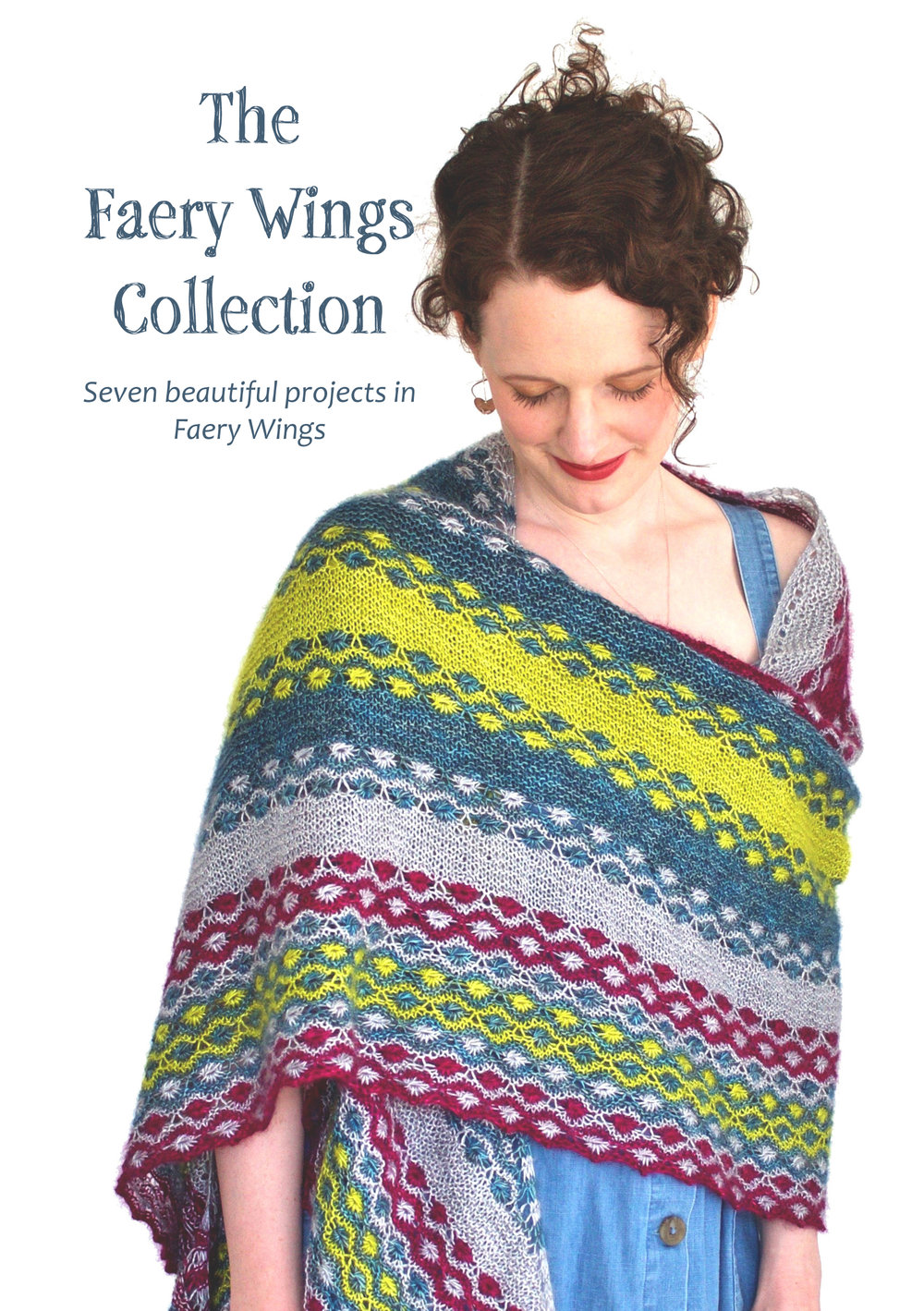 The Faery Wings Collection - Seven accessory projects for Faery Wings