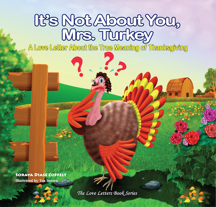 It's Not About You Mrs. Turkey - Christian Author Soraya Diase Coffelt Children's Book