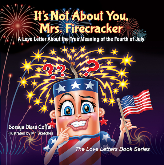 It's Not About You Mr. Firecracker - Christian Author Soraya Diase Coffelt Children's Book
