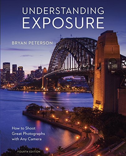 Understanding Exposure by Bryan Peterson -