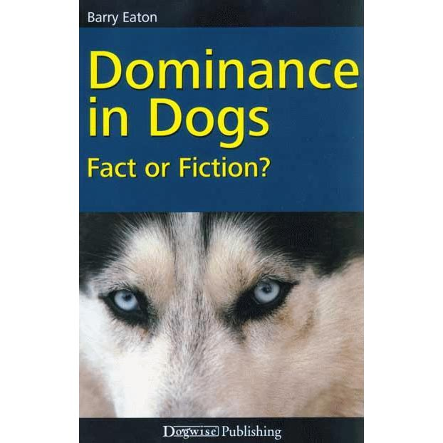 Dominance in Dogs. Fact or Fiction? - £7.75