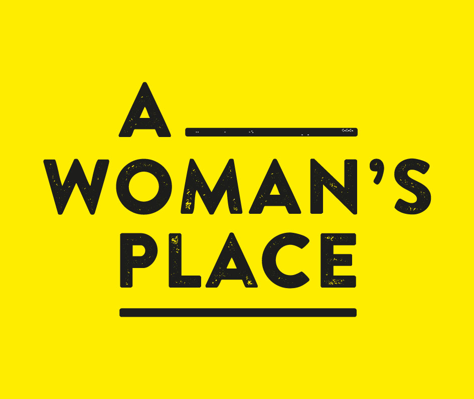 "A WOMAN""S PLACE  More info >>"