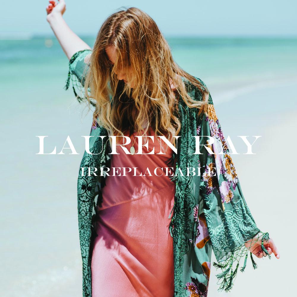 Lauren Ray_irreplaceable cover.jpg