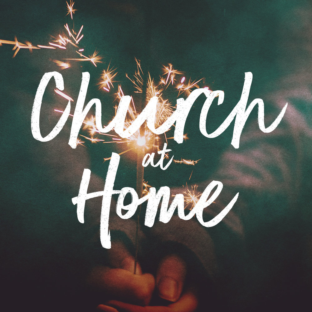 Church @ Home 2017