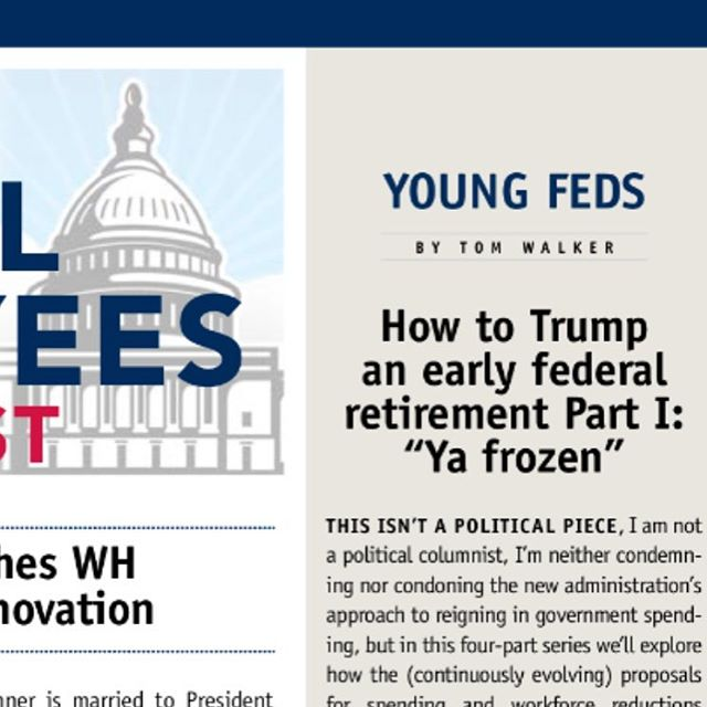 Worried about the new administrations budget and workforce reduction plans? Learn how you may be impacted from our 4 part series in Federal Employees News Digest out now!