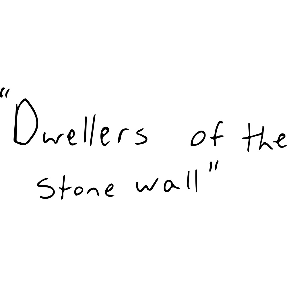Dwellers of the stone wall