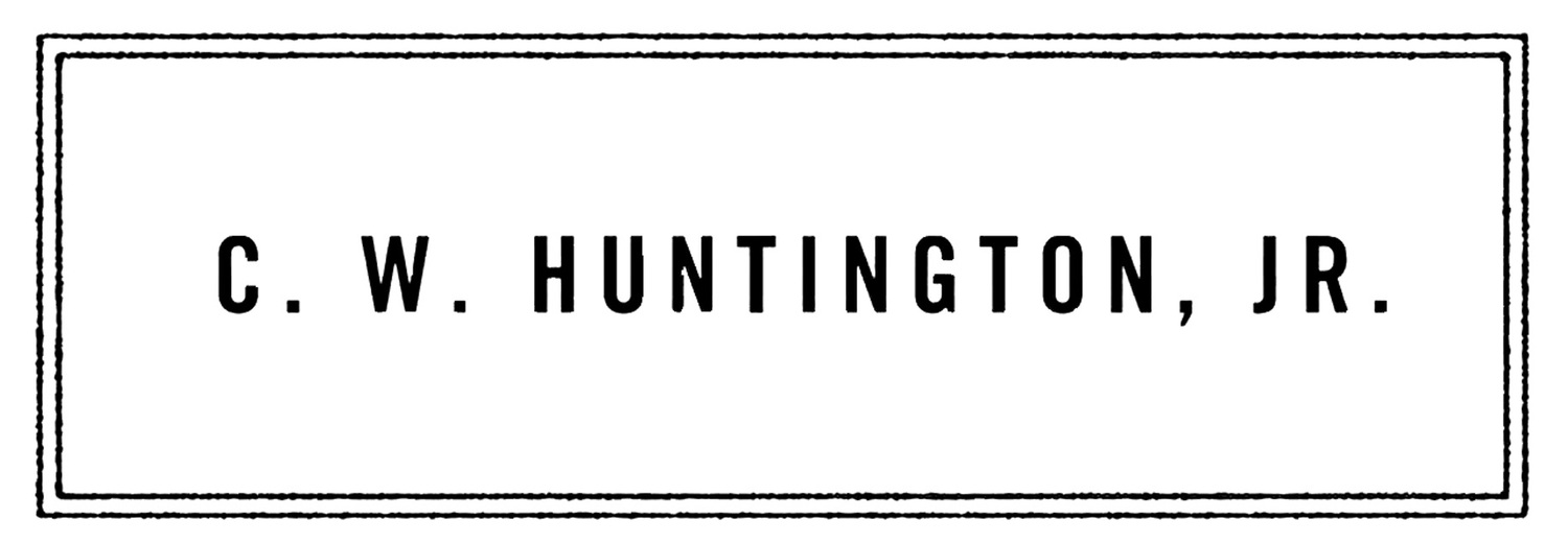 C. W. Huntington, Jr.