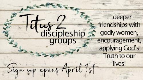 TCC Wide Announcements - Titus 2 Discipleship Groups.001.jpeg