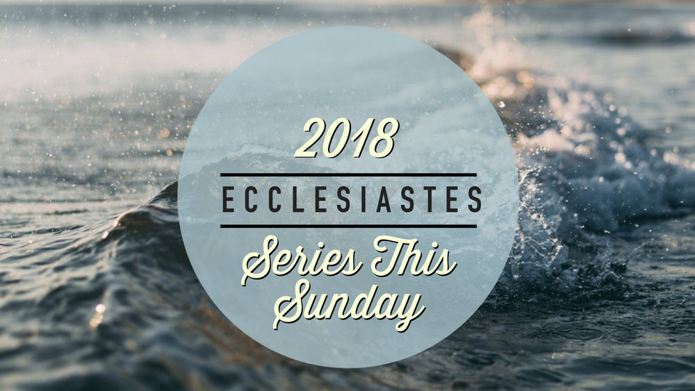 TCC Wide Announcements - Ecclesiastes Series This Sunday.001.jpeg