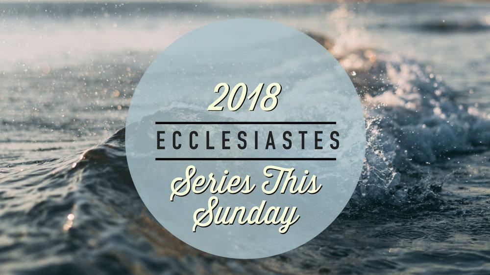 TCC Wide Announcements - Ecclesiastes Series This Sunday.001.jpeg