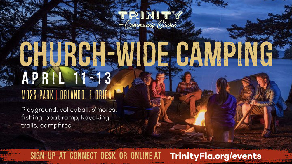 If you are interested in camping, sign-up right here or at the church Connect Desk.