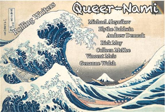 Rolling Writers Queer–Nami Apr 18, 2015 6:30 PM Rolling-Out Cafe 1722 Taraval St San Francisco, CA, 94116