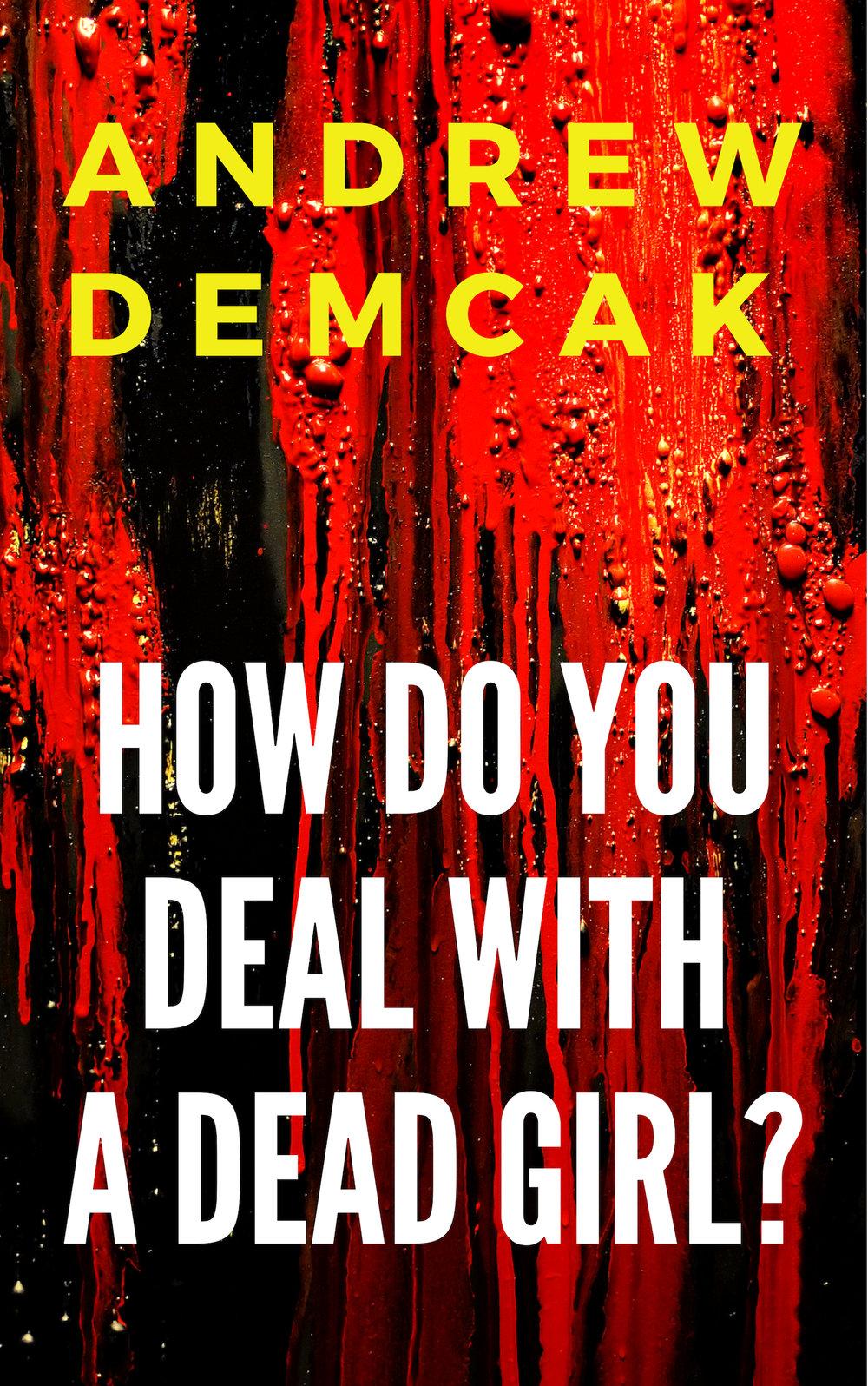 How Do You Deal With A Dead Girl_.jpg