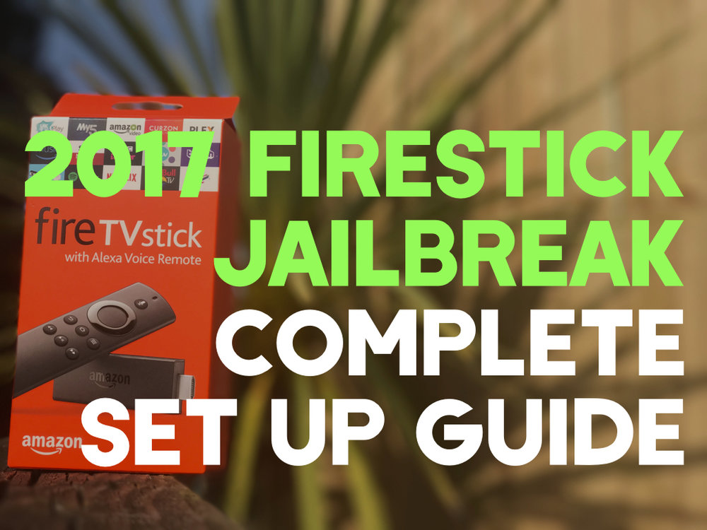 jailbreak your amazon firestick