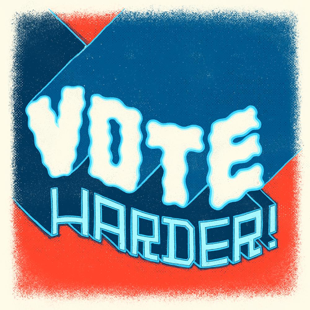 VOTE HARDER