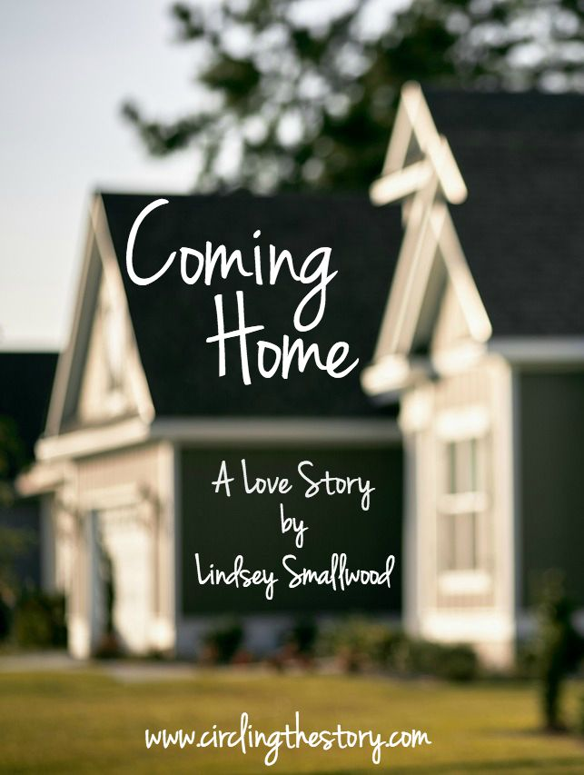 Coming Home: A Love Story — Blog | Lindsey Smallwood