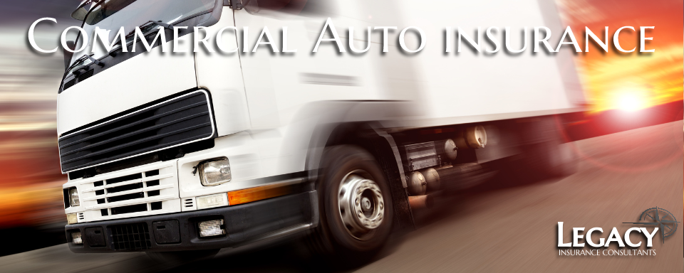 Commercial Auto Legacy Insurance Consultants