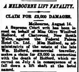 1905 'A MELBOURNE LIFT FATALITY.',The West Australian(Perth, WA: 1879 - 1954), 15 August, p. 5, viewed 14 September, 2013, http://nla.gov.au/nla.news-article25521353 Second? death by falling down lift shaft: 27 December 1901 and this one on the 4 July 1905.
