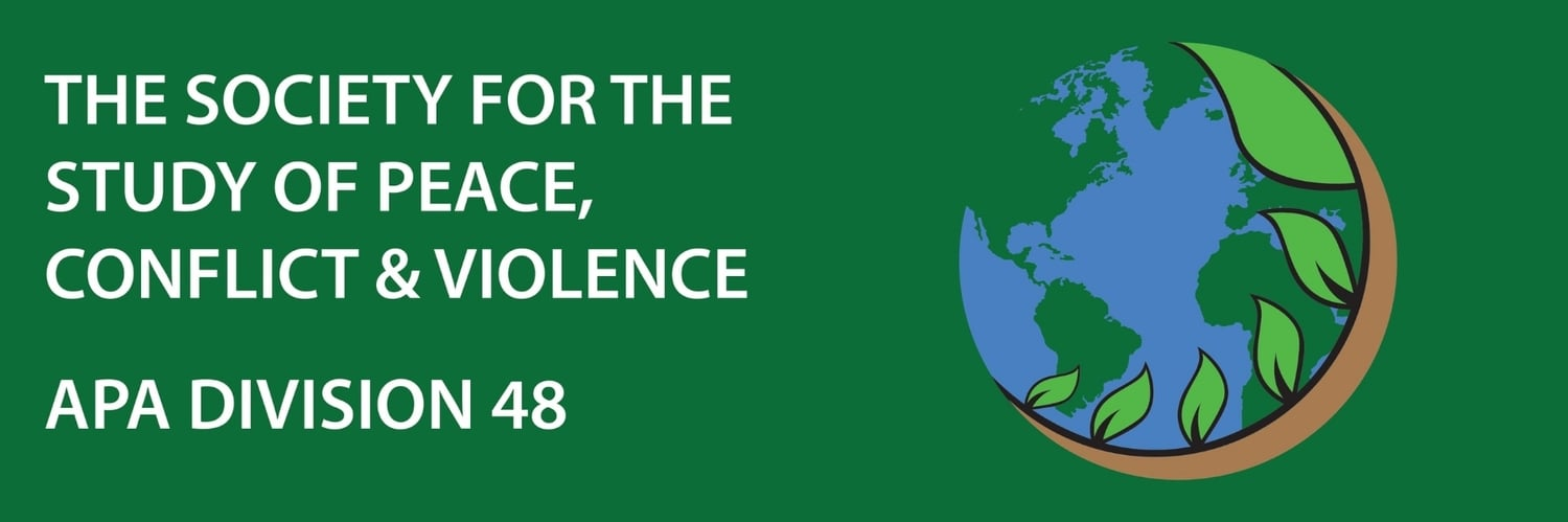 The Society for the Study of Peace Conflict & Violence APA Division 48