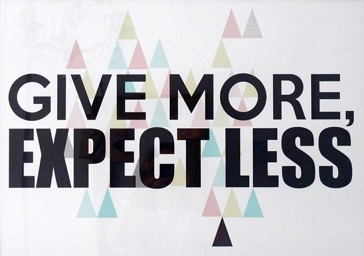 give more expect less.jpg