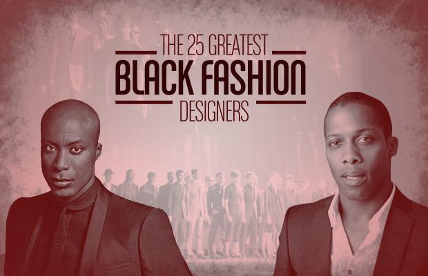 25 Greatest Black Fashion Designers