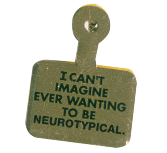 i can't imagine ever wanting to be neurotypical