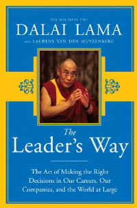 The Leader's Way, by His Holiness The Dalai Lama and Laurens Van Den Muyzenberg.