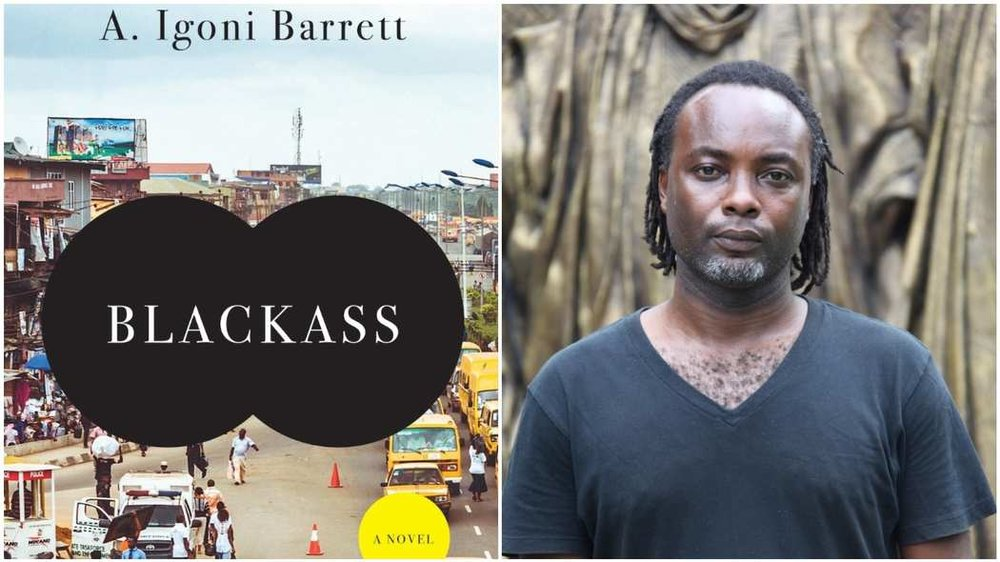 A New Novel Asks What Would Happen if a Black Man Woke Up White (Except for His Ass) - 'Blackass,' the debut novel from A. Igoni Barrett, is a hilarious tale of race, sexuality, and Kafkaesque metamorphosis.