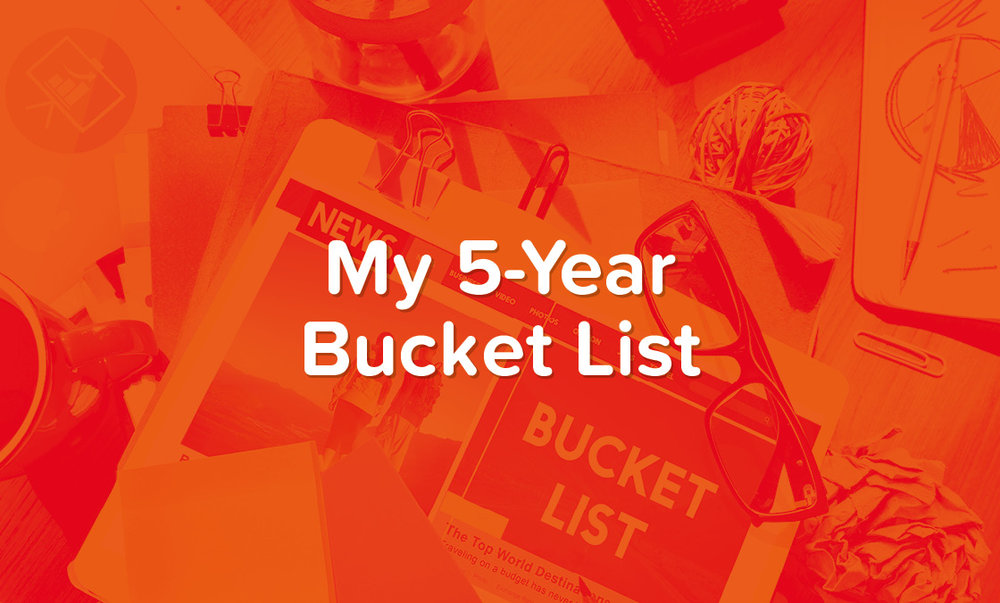 Joseph Choi - Blog - 5-Year Bucket List.jpg