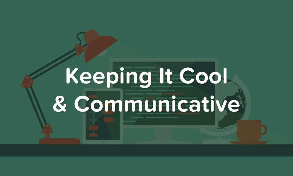 Keeping It Cool & Communicative