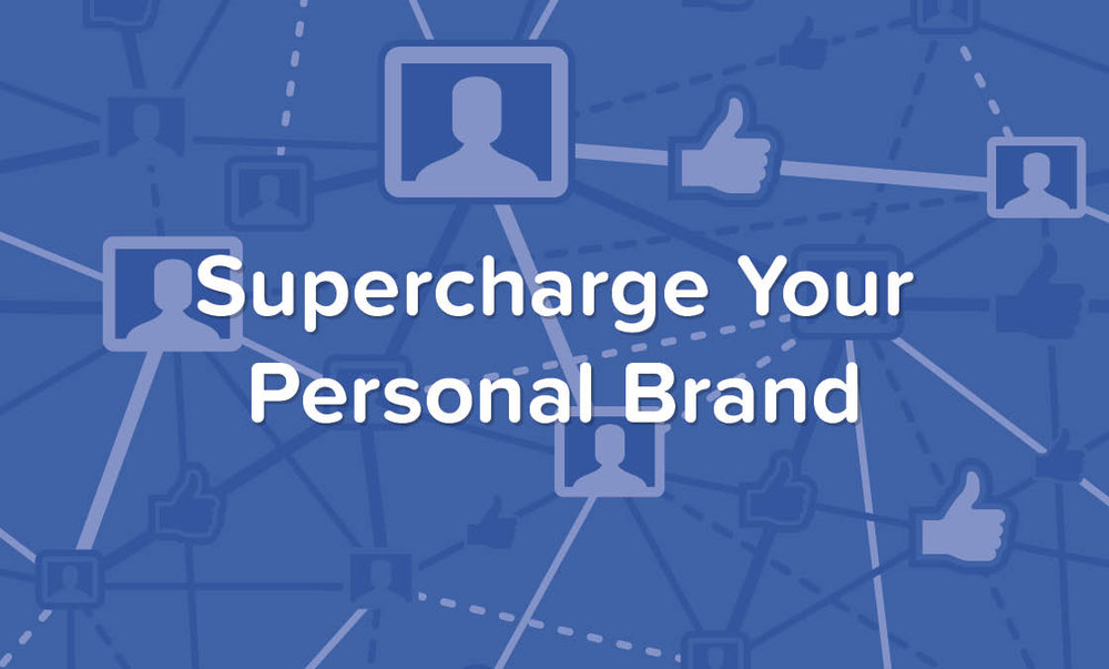 Supercharge Your Personal Brand